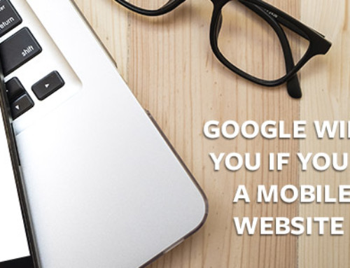 Google Will Punish You If You Don't Have a Mobile Friendly Website